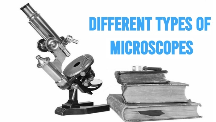 The Different Types of Microscopes