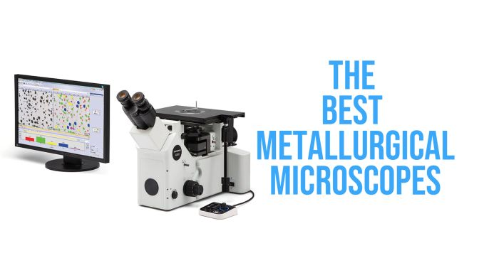 best metallurgical microscopes list